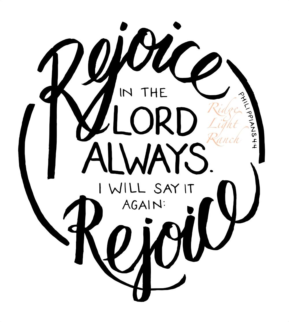 Philippians 4 4 Rejoice In The Lord Always Ridge Light Ranch