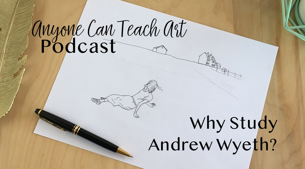 Podcast 18: Why Study Andrew Wyeth?