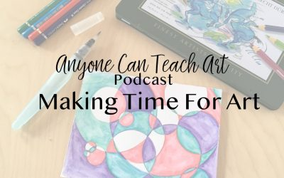 Podcast #21: Making Time for Art