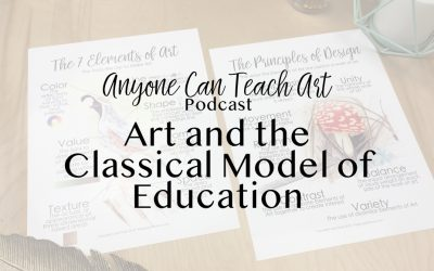 How to Teach Art Using the Classical Model of Education- Podcast #23