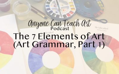 What are the 7 Elements of Art? (Art Grammar, Part 1 of 3) – Podcast #24