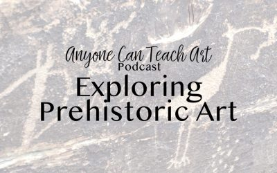Exploring Prehistoric Art- Podcast #28