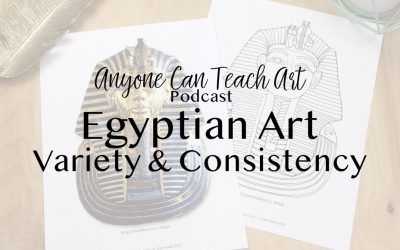 Egyptian Art, Variety and Consistency- Podcast #29
