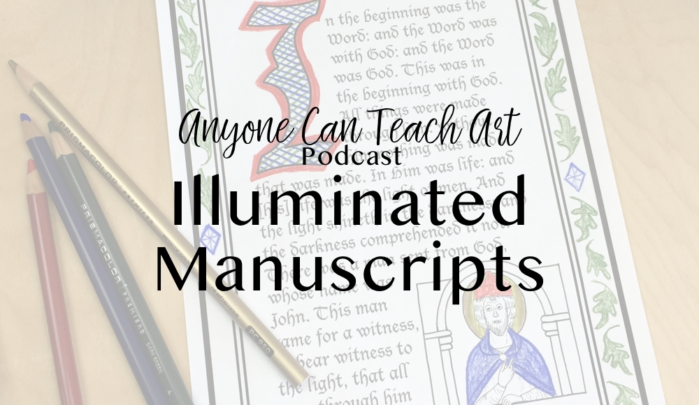 Illuminated Manuscripts- Podcast #33