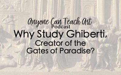 Why Study Ghiberti- Podcast #37