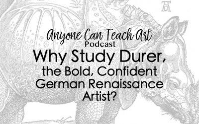 Why Study Albrecht Durer- Podcast #39