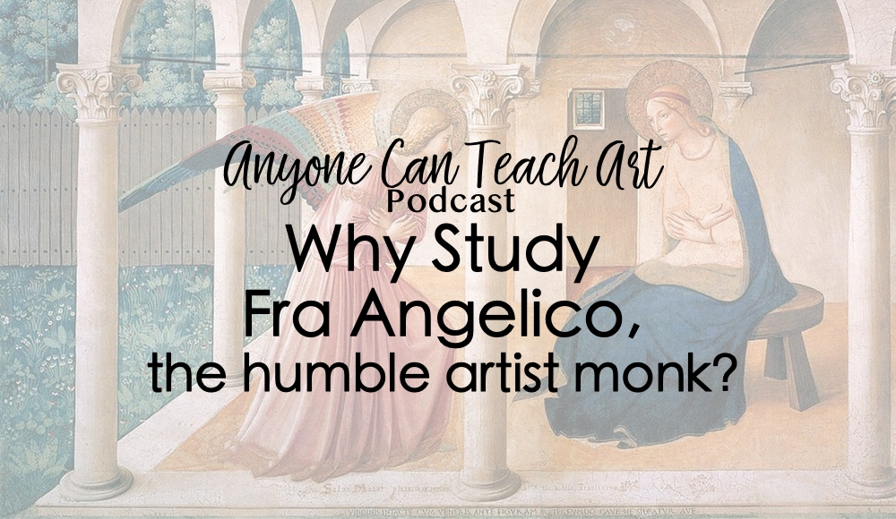 Why Study Fra Angelico- Podcast #38