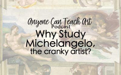Why Study Michelangelo- Podcast #40