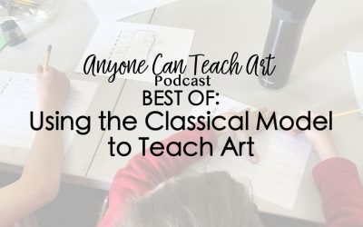 Best Of: Using the Classical Model to Teach Art- Podcast #43
