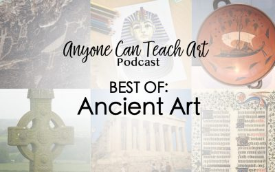 Best of the Ancient Art Episodes- Podcast #44