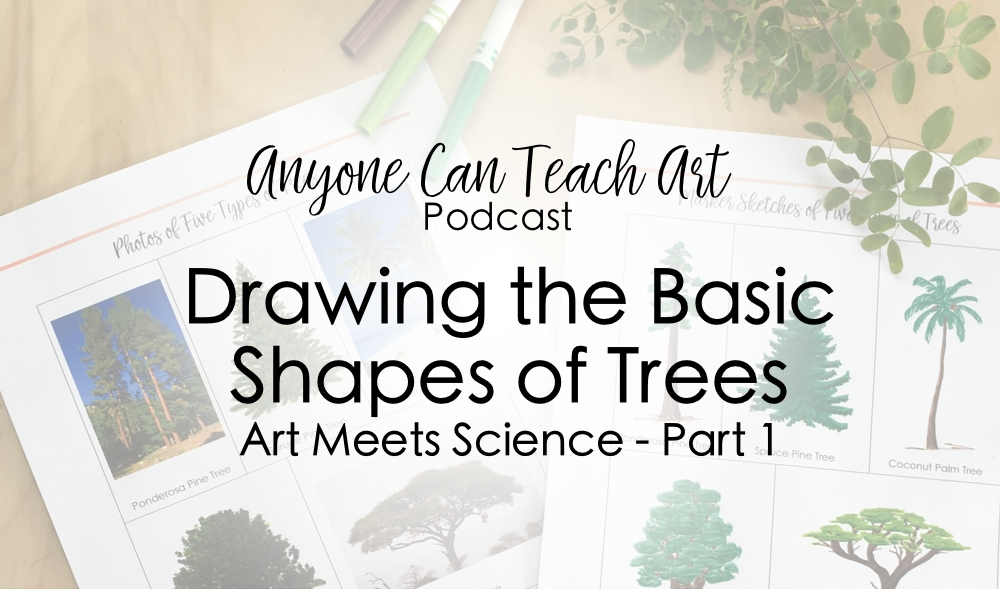 The Basic Shapes of Trees- Podcast #49