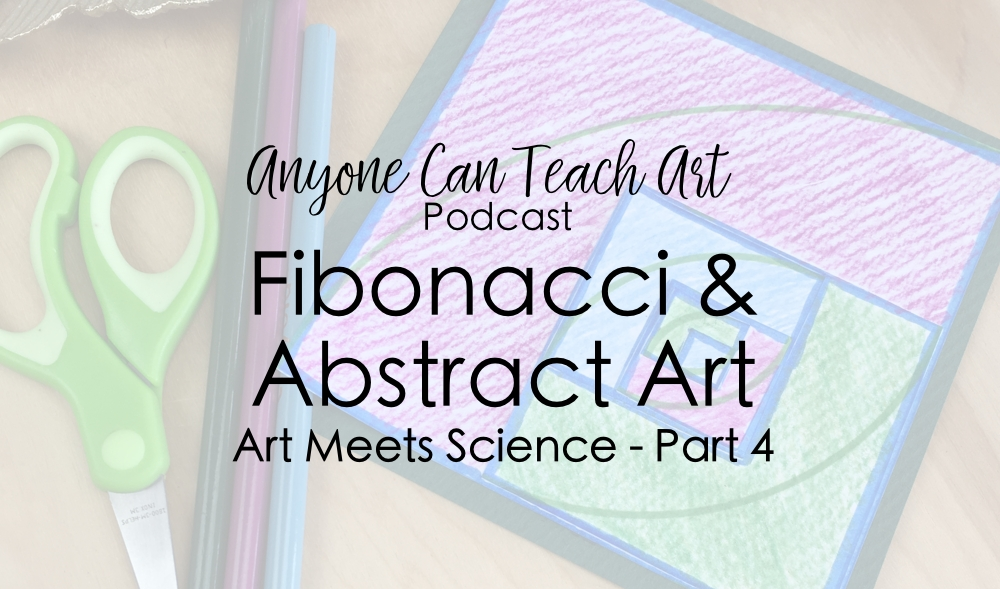 Fibonacci and Abstract Art- Podcast #52
