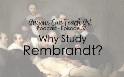 Why Study Rembrandt?- Podcast #57