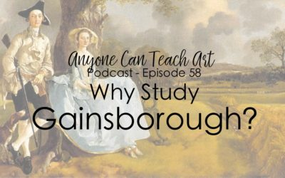 Why Study Gainsborough? Podcast #58
