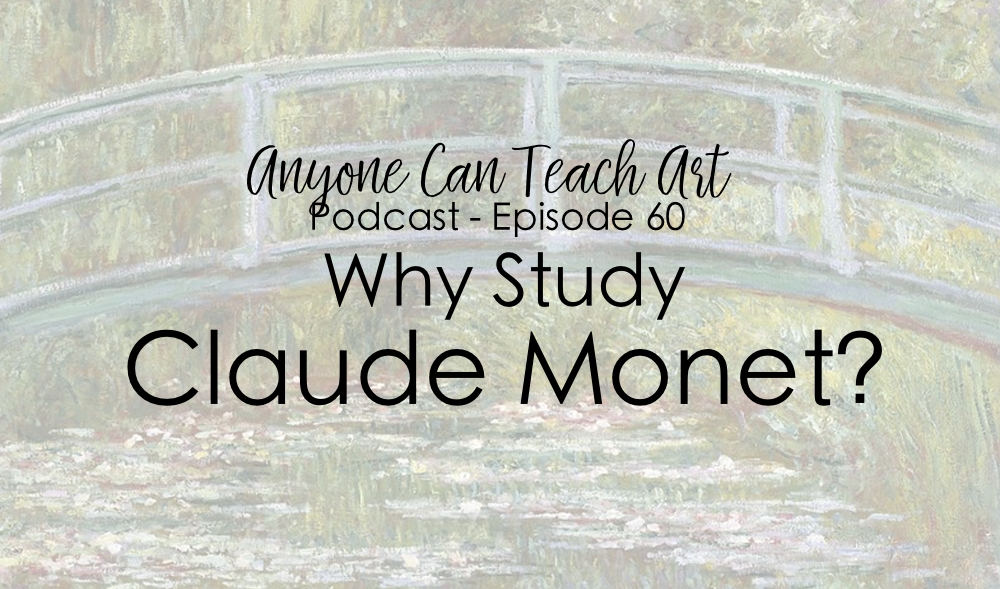 Why Study Claude Monet? Podcast #60
