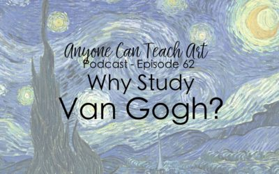 Why Study Vincent Van Gogh? Podcast #62