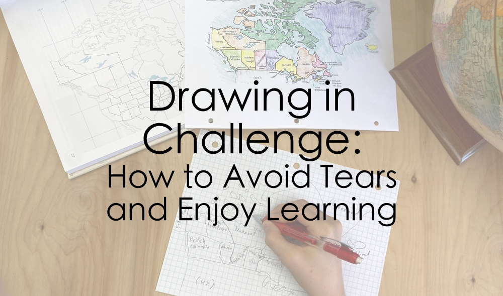 Drawing in Challenge: How to Avoid Tears and Enjoy Learning